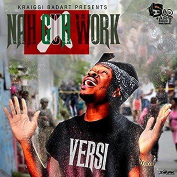 Nah Guh Work (Feat. Versi) - Single