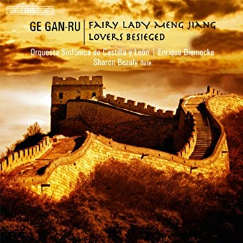 Ge Gan-Ru: Fairy Lady Meng Jiang - Lovers Besieged