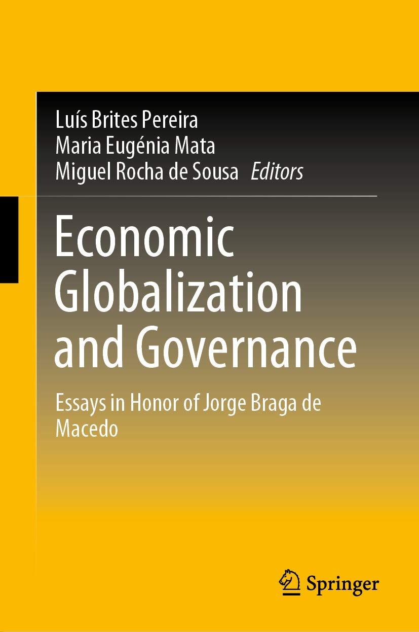 Economic Globalization and Governance: Essays in Honor of Jorge Braga de Macedo