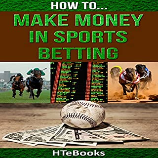 How to Make Money in Sports Betting: Quick Start Guide     How to eBooks, Book 19              By:                                                                                                                                 HTeBooks                               Narrated by:                                                                                                                                 Tony Armagno                      Length: 35 mins     16 ratings     Overall 3.7