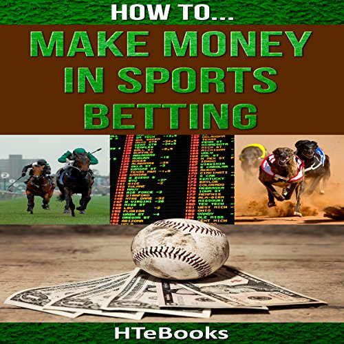 How to Make Money in Sports Betting: Quick Start Guide audiobook cover art