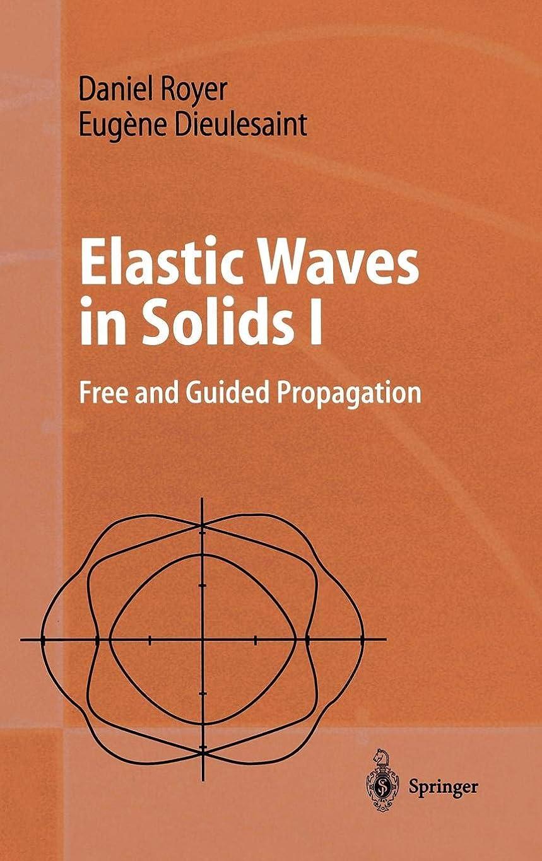 午後シーフードトラフElastic Waves in Solids I: Free and Guided Propagation (Advanced Texts in Physics)