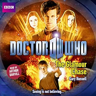 Doctor Who: The Glamour Chase                   By:                                                                                                                                 Gary Russell                               Narrated by:                                                                                                                                 Arthur Darvill                      Length: 5 hrs and 31 mins     3 ratings     Overall 5.0