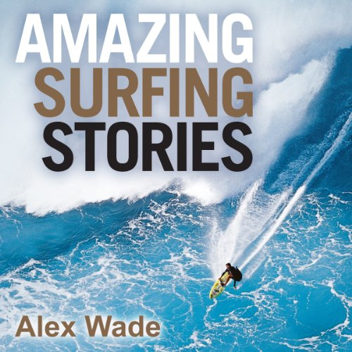 Amazing Surfing Stories  audiobook cover art