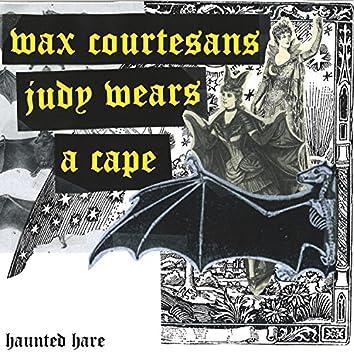 Wax Courtesans