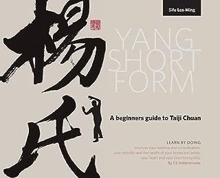 Yang Short Form: A beginners guide to Taiji Chuan