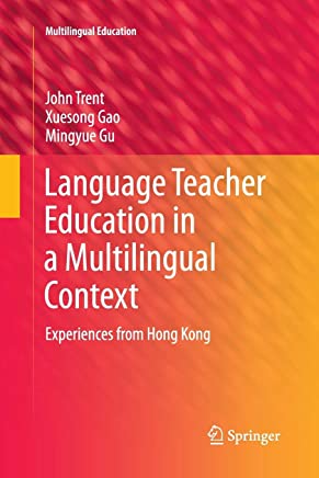 Language Teacher Education in a Multilingual Context: Experiences from Hong Kong