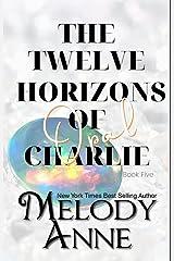 The Twelve Horizons of Charlie - Opal Kindle Edition