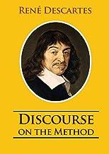 Discourse on the Method: unabridged 1637 René Descartes version