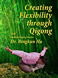 Creating Flexibility through Qigong