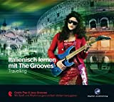 Italienisch lernen mit The Grooves: Travelling.Coole Pop & Jazz Grooves / Audio-CD mit Booklet (The Grooves digital publishing)