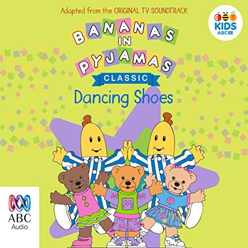 Bananas in Pyjamas: Dancing Shoes cover art