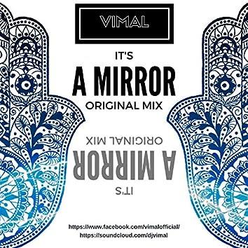 It's a Mirror