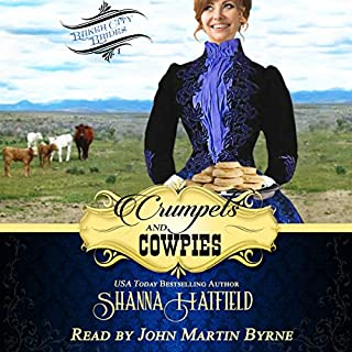 Crumpets and Cowpies     Baker City Brides, Book 1              By:                                                                                                                                 Shanna Hatfield                               Narrated by:                                                                                                                                 John Martin Byrne                      Length: 9 hrs and 31 mins     1 rating     Overall 5.0