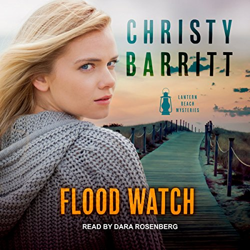 Flood Watch     Lantern Beach Mysteries Series, Book 2              By:                                                                                                                                 Christy Barritt                               Narrated by:                                                                                                                                 Dara Rosenberg                      Length: 6 hrs and 12 mins     39 ratings     Overall 4.6