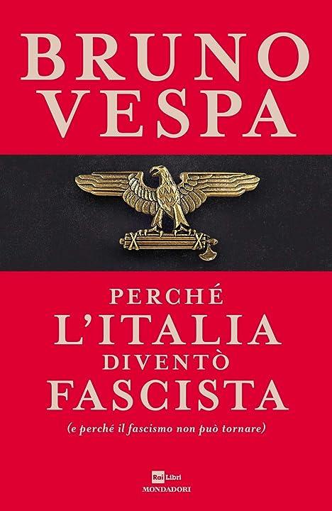 Libri di bruno vespa - perché l`italia diventò fascista (e perché il fascismo non può tornare)copertina rigida 978-8804718741