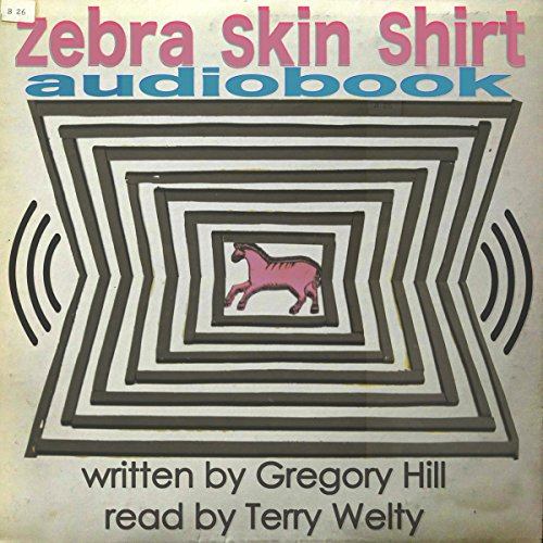 Zebra Skin Shirt     Strattford County Yarn              By:                                                                                                                                 Gregory Hill                               Narrated by:                                                                                                                                 Terry Welty                      Length: 8 hrs and 17 mins     Not rated yet     Overall 0.0