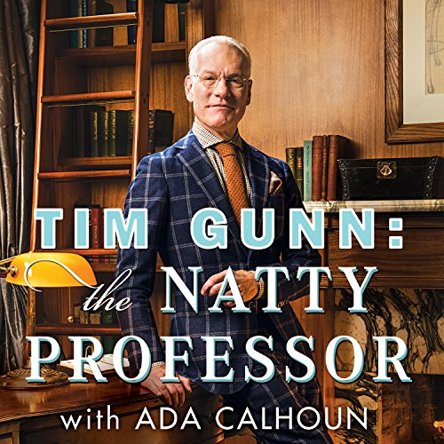 Tim Gunn: The Natty Professor audiobook cover art