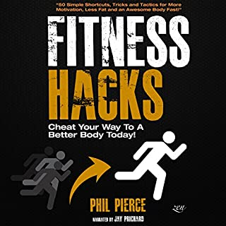 Fitness Hacks: 50 Shortcuts to Effortlessly Cheat Your Way to a Better Body Today! cover art