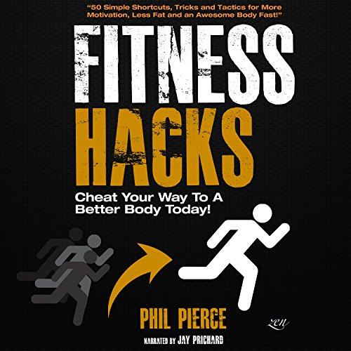 Fitness Hacks: 50 Shortcuts to Effortlessly Cheat Your Way to a Better Body Today! audiobook cover art
