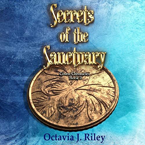 Secrets of the Sanctuary Audiobook By Octavia J. Riley cover art