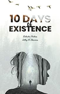 10 Days of Existence: Pushing against the tides of time