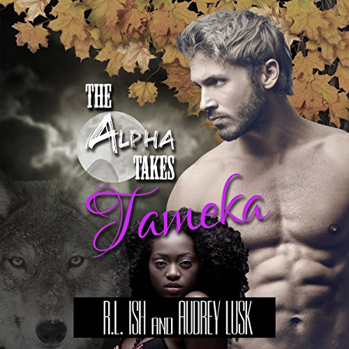 The Alpha Takes Tameka audiobook cover art
