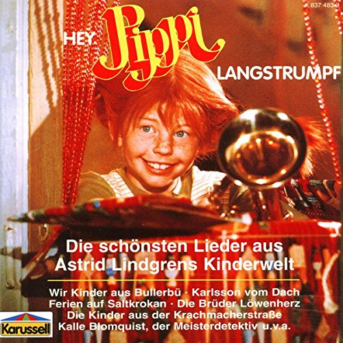Hey Pippi Langstrumpf - Die schönsten Lieder aus Astrid Lindgrens Kinderwelt