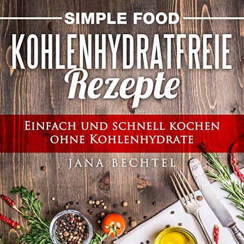 Simple Food - Kohlenhydratfreie Rezepte Titelbild