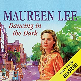 Dancing in the Dark                   By:                                                                                                                                 Maureen Lee                               Narrated by:                                                                                                                                 Clare Higgins                      Length: 13 hrs and 2 mins     23 ratings     Overall 4.3