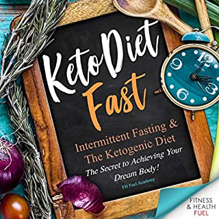 Keto Diet Fast: Intermittent Fasting & The Ketogenic Diet cover art