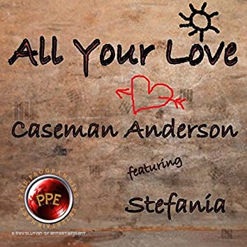 All Your Love (feat. Stefania)