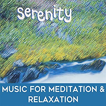 Serenity: Music for Meditation & Relaxation