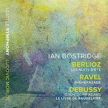 Berlioz: Les nuits d'été – Ravel: Shéhérazade – Adams: Le livre de Baudelaire (After Debussy's L. 64)
