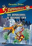 Stilton: superhéroes 1: los defensores de Muskrat City...