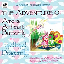 The Adventure of Amelia Airheart Butterlfy in bye! bye! Dragonfly! (#2)