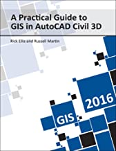 A Practical Guide to GIS in AutoCAD Civil 3D 2016