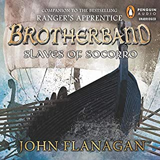 Slaves of Socorro     Brotherband, Book 4              Written by:                                                                                                                                 John Flanagan                               Narrated by:                                                                                                                                 John Keating                      Length: 12 hrs and 18 mins     5 ratings     Overall 5.0