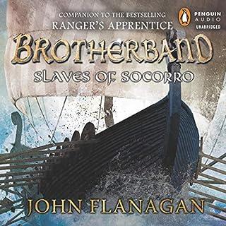 Slaves of Socorro     Brotherband, Book 4              Auteur(s):                                                                                                                                 John Flanagan                               Narrateur(s):                                                                                                                                 John Keating                      Durée: 12 h et 18 min     4 évaluations     Au global 5,0