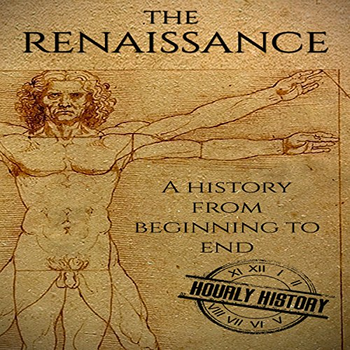 The Renaissance: A History From Beginning to End                    By:                                                                                                                                 Hourly History                               Narrated by:                                                                                                                                 Matthew J Chandler-Smith                      Length: 1 hr and 1 min     Not rated yet     Overall 0.0