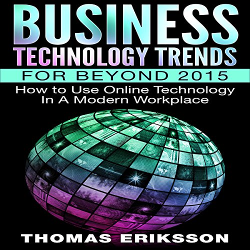 Business Technology Trends for Beyond 2015: How to Use Online Technology in a Modern Workplace Titelbild