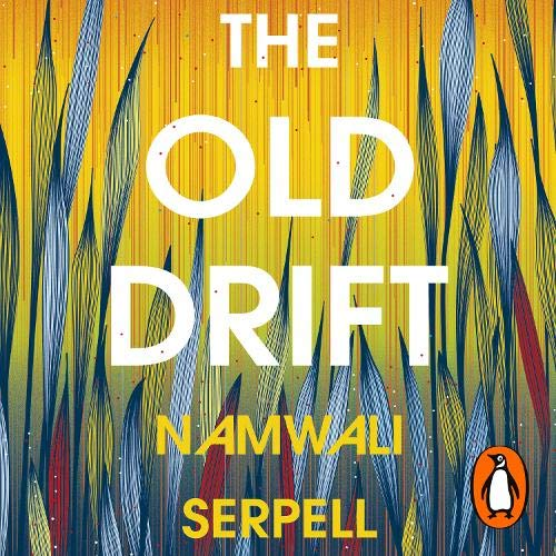 The Old Drift Audiobook By Namwali Serpell cover art