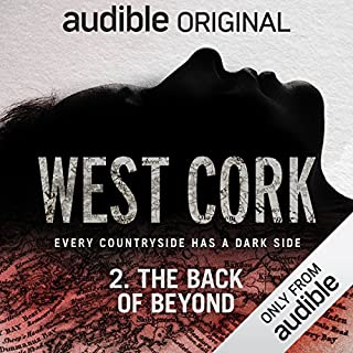 Ep. 2: The Back of Beyond (West Cork)                   By:                                                                                                                                 Audible Original                           Length: 27 mins     173 ratings     Overall 4.5