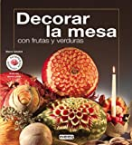 Decorar la mesa con frutas y verduras (Cocina creativa)
