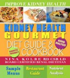 Kidney Health Gourmet Diet Guide and Cookbook for Patients Not on Dialysis (English Edition)
