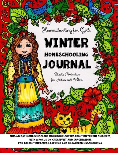 Homeschooling for Girls - Winter Homeschooling Journal - Eclectic Curriculum for Artists and Writers