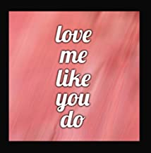 Love Me Like You Do (Ellie Goulding Covers)