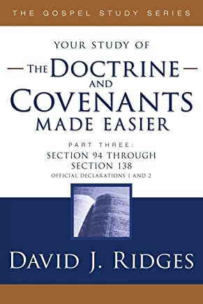 Doctrine and Covenants Made Easier- Part 3: Section 94 through Section 138