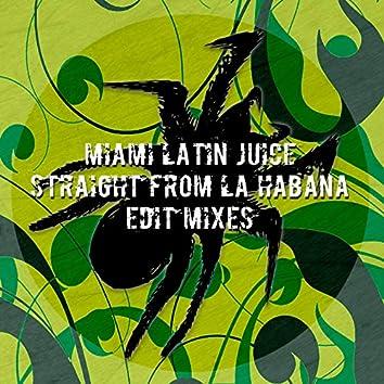 Straight from La Habana (Edit Mixes)