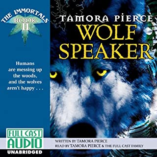 Wolf Speaker     The Immortals: Book 2              Written by:                                                                                                                                 Tamora Pierce                               Narrated by:                                                                                                                                 Tamora Pierce                      Length: 7 hrs and 44 mins     12 ratings     Overall 4.9